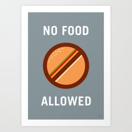 No Food Allowed Art Print