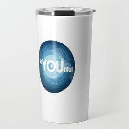 """Be-YOU-tiful"" Travel Mug"