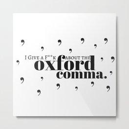 Grammarians Unite (Oxford Comma) Metal Print