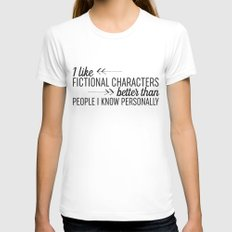 I Like Fictional Characters Better Womens Fitted Tee SMALL White