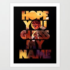 Hope you Guess my Name - Black Art Print