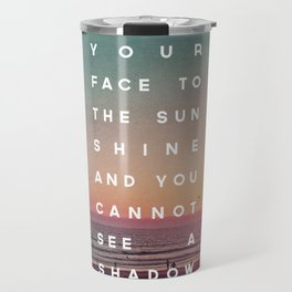 Face to the Sunshine Travel Mug