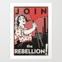 Join The Rebellion! Art Print