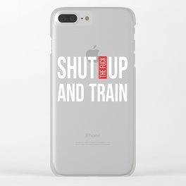 Shut Up and Train Funny Fitness T-shirt Clear iPhone Case