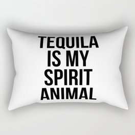 Tequila is my spirit animal Rectangular Pillow