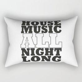 House Music all night long Rectangular Pillow