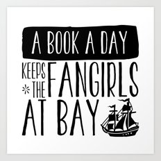 A Book A Day Keeps The Fangirls At Bay Art Print