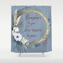 Bonjour la foi, Au revoir la peur (Dusty blue/chocolate) Shower Curtain