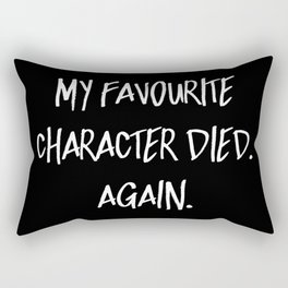 My Favourite Character Died. Again. (Inverted) Rectangular Pillow