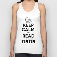 tintin Tank Tops featuring Keep Calm and Read Tintin by Rafstar Designs