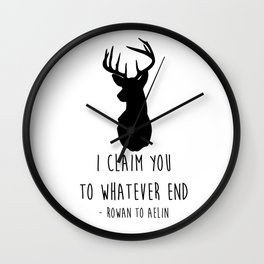 I CLAIM YOU TO WHATEVER END Wall Clock