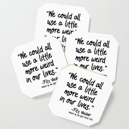 Fan-favorite Fitz Quote Coaster