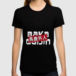 Baka Gaijin Otaku Anime Gift Japanese Meme T-shirt