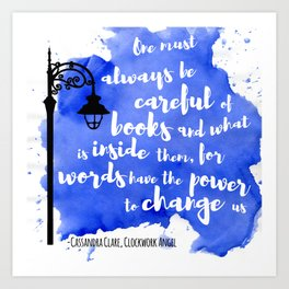 WORDS HAVE THE POWER TO CHANGE US | CASSANDRA CLARE Art Print