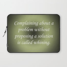 Complaining Without Proposing Laptop Sleeve
