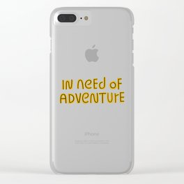 In Need of Adventure Clear iPhone Case