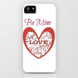 """Be Mine...Love"" iPhone Case"