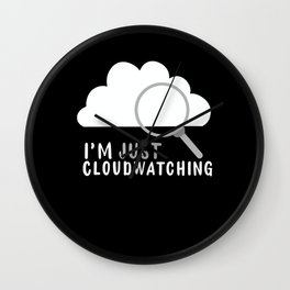 I'm Just Cloudwatching Wall Clock