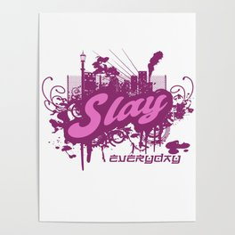 Slay Everyday Poster