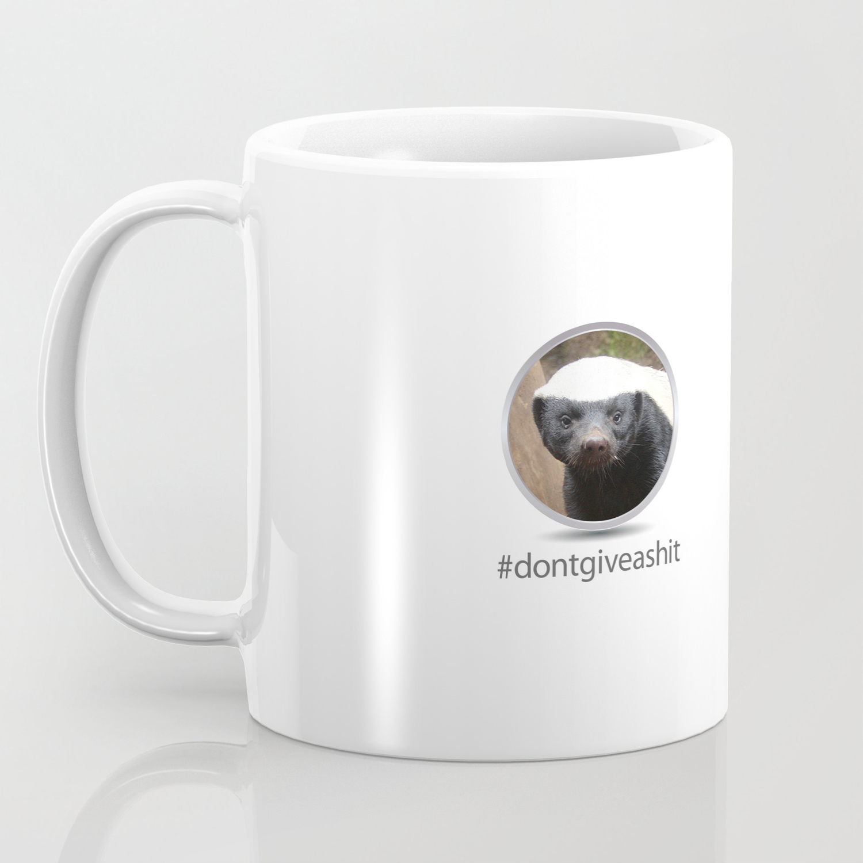 c40f08092fe OS XI Honey Badger don't give a shit. Coffee Mug by joyellenwagner |  Society6