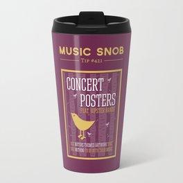 Hipster Concert Posters — Music Snob Tip #421 Travel Mug