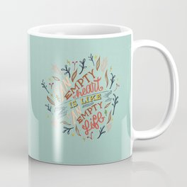 An Empty Heart Is Like An Empty Life Coffee Mug