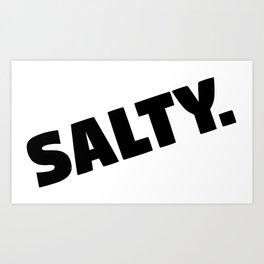 Salty. Art Print