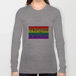 FarQue Abbott! Long Sleeve T-shirt