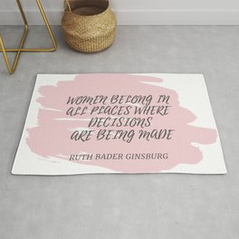 Ruth Bader Ginsburg Quote | WOMEN BELONG IN ALL PLACES WHERE DECISION ARE BEING MADE Rug