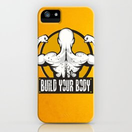 Build Your Body Inspirational Life Motivational Quote iPhone Case