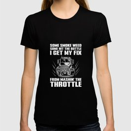 Some Smoke Weed I Hit Throttle Trucking T-Shirt T-shirt