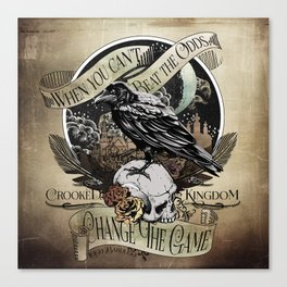 Crooked Kingdom - Change The Game Canvas Print