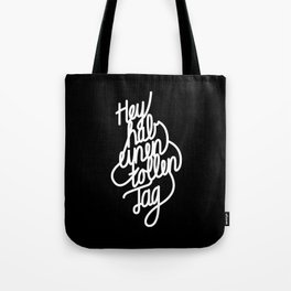 Hey have a great day   [black & white, german language] Tote Bag