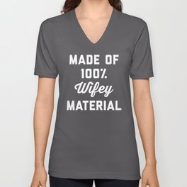 100% Wifey Material Funny Quote Unisex V-Neck