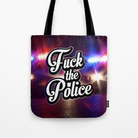 2pac Tote Bags featuring F*ck the police by Street Vandals