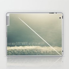 I have not been everywhere but it's on my list Laptop & iPad Skin