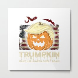 Halloween Trumpkin Make Halloween great again Metal Print