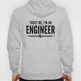 Trust Me Engineer Funny Quote Hoody