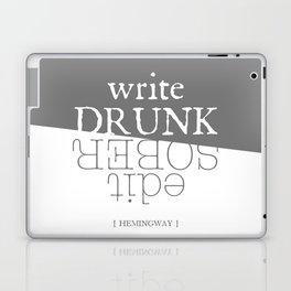 Write drunk, edit sober Laptop & iPad Skin
