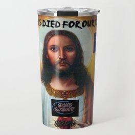 Jesus died for our tins Travel Mug