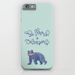 Be Strong and Courageous- Bear  iPhone Case