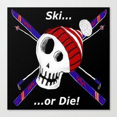 Ski or Die! Canvas Print