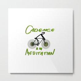 Cadence is my Meditation Metal Print