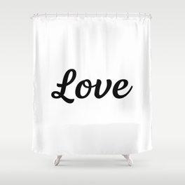 Motivational Words & Inspirational Sayings - Love - Minimal Art Shower Curtain