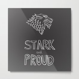 Stark and proud Metal Print