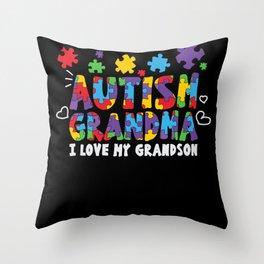 Autism Grandma, I Love My Grandson Funny Autism Throw Pillow