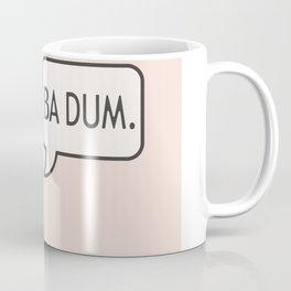 BA DUM Coffee Mug