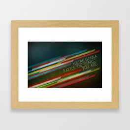 You're Gonna Rattle the Stars, You Are Framed Art Print