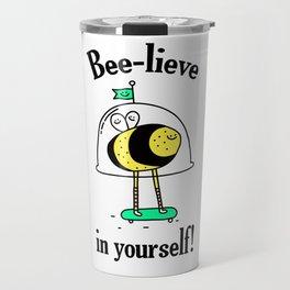Believe in yourself - bee t-shirt, cute bee, happy bee, beelieve in yourself, pun t-shirt Travel Mug
