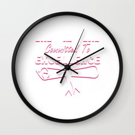 Empowerment Excellence Tshirt Design Committment to excellence Wall Clock